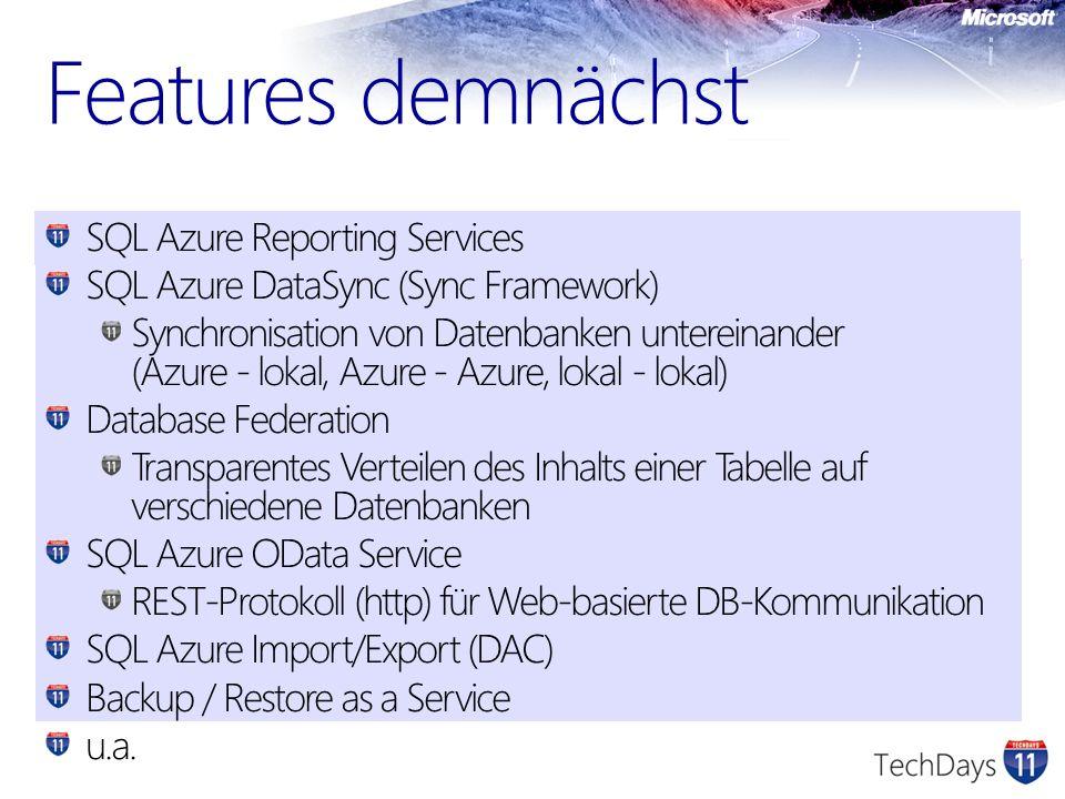 SQL Azure Reporting Services SQL Azure DataSync (Sync Framework) Synchronisation von Datenbanken untereinander (Azure - lokal, Azure - Azure, lokal -