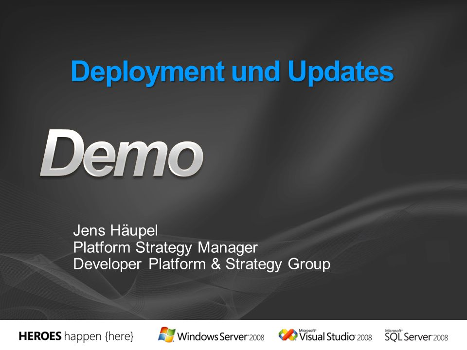 Deployment und Updates Jens Häupel Platform Strategy Manager Developer Platform & Strategy Group