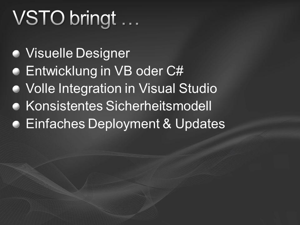 Visuelle Designer Entwicklung in VB oder C# Volle Integration in Visual Studio Konsistentes Sicherheitsmodell Einfaches Deployment & Updates