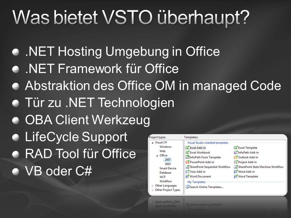 .NET Hosting Umgebung in Office.NET Framework für Office Abstraktion des Office OM in managed Code Tür zu.NET Technologien OBA Client Werkzeug LifeCycle Support RAD Tool für Office VB oder C#