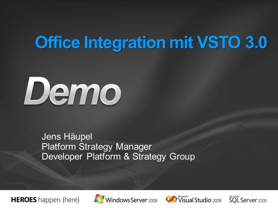 Office Integration mit VSTO 3.0 Jens Häupel Platform Strategy Manager Developer Platform & Strategy Group