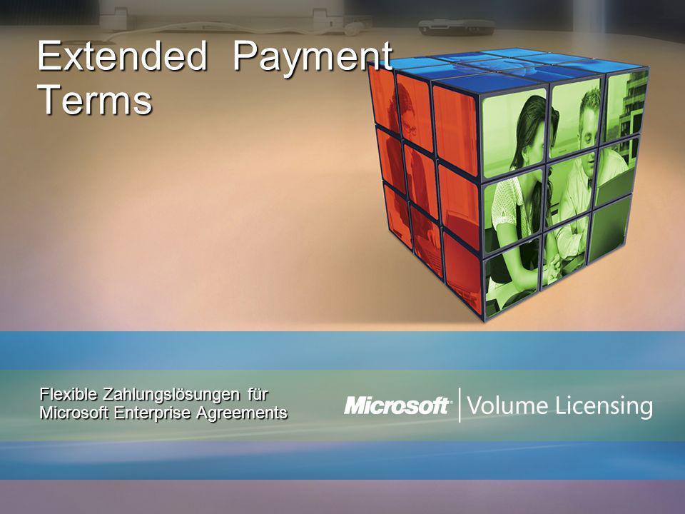 Extended Payment Terms auf einen Blick Wir bieten Ihnen eine neue, flexible Option zur Bezahlung von Microsoft Enterprise Agreement (EA)-Lizenzen, True-ups und zusätzlichen ProduktbestellungenWir bieten Ihnen eine neue, flexible Option zur Bezahlung von Microsoft Enterprise Agreement (EA)-Lizenzen, True-ups und zusätzlichen Produktbestellungen Dies bedeutet, dass Sie sich heute eine umfassendere Lösung leisten und nach und nach bezahlen könnenDies bedeutet, dass Sie sich heute eine umfassendere Lösung leisten und nach und nach bezahlen können Alternativ zu jährlichen Vorauszahlungen können Sie aus einer Reihe von Optionen wählen:Alternativ zu jährlichen Vorauszahlungen können Sie aus einer Reihe von Optionen wählen: monatlichmonatlich vierteljährlichvierteljährlich halbjährlichhalbjährlich individuellindividuell 2