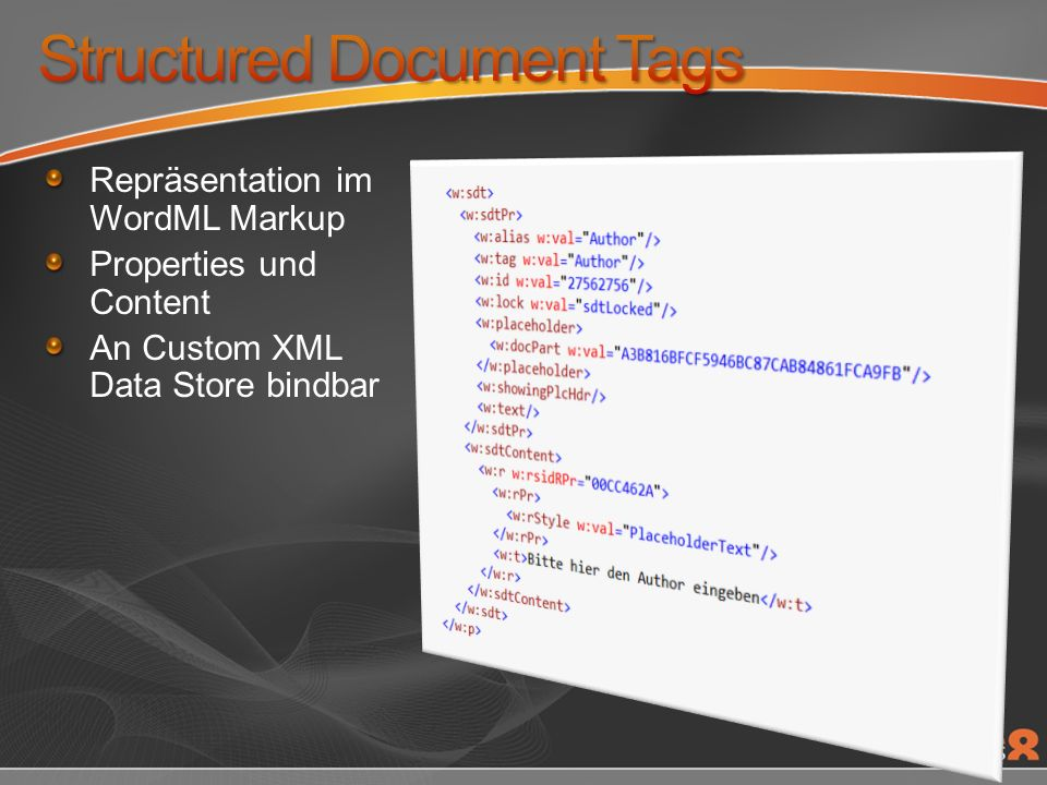Repräsentation im WordML Markup Properties und Content An Custom XML Data Store bindbar
