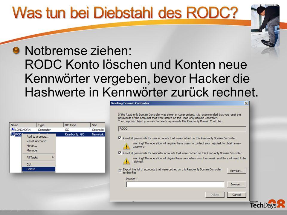 Notbremse ziehen: RODC Konto löschen und Konten neue Kennwörter vergeben, bevor Hacker die Hashwerte in Kennwörter zurück rechnet.