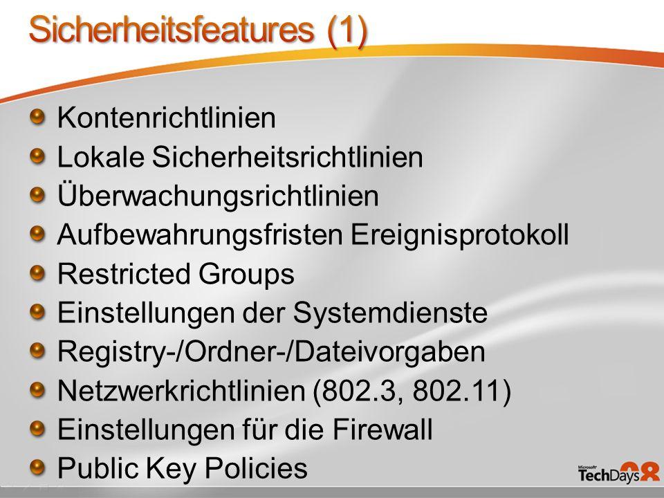 Kontenrichtlinien Lokale Sicherheitsrichtlinien Überwachungsrichtlinien Aufbewahrungsfristen Ereignisprotokoll Restricted Groups Einstellungen der Systemdienste Registry-/Ordner-/Dateivorgaben Netzwerkrichtlinien (802.3, 802.11) Einstellungen für die Firewall Public Key Policies