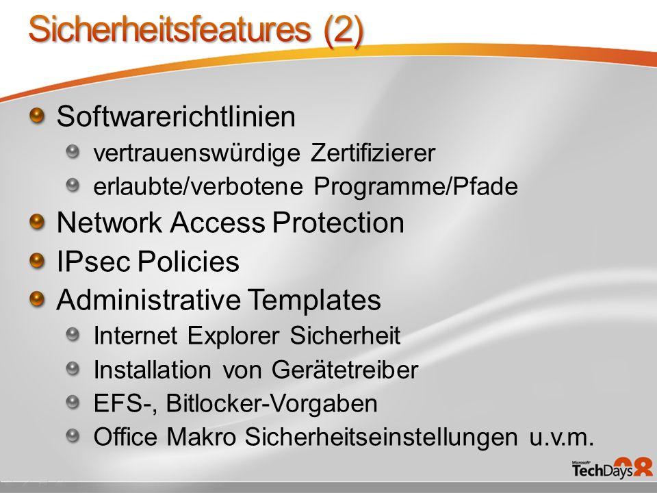 Softwarerichtlinien vertrauenswürdige Zertifizierer erlaubte/verbotene Programme/Pfade Network Access Protection IPsec Policies Administrative Templates Internet Explorer Sicherheit Installation von Gerätetreiber EFS-, Bitlocker-Vorgaben Office Makro Sicherheitseinstellungen u.v.m.
