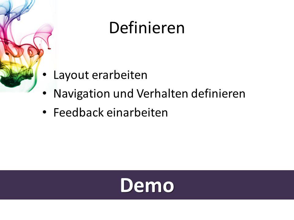 Definieren Demo Layout erarbeiten Navigation und Verhalten definieren Feedback einarbeiten
