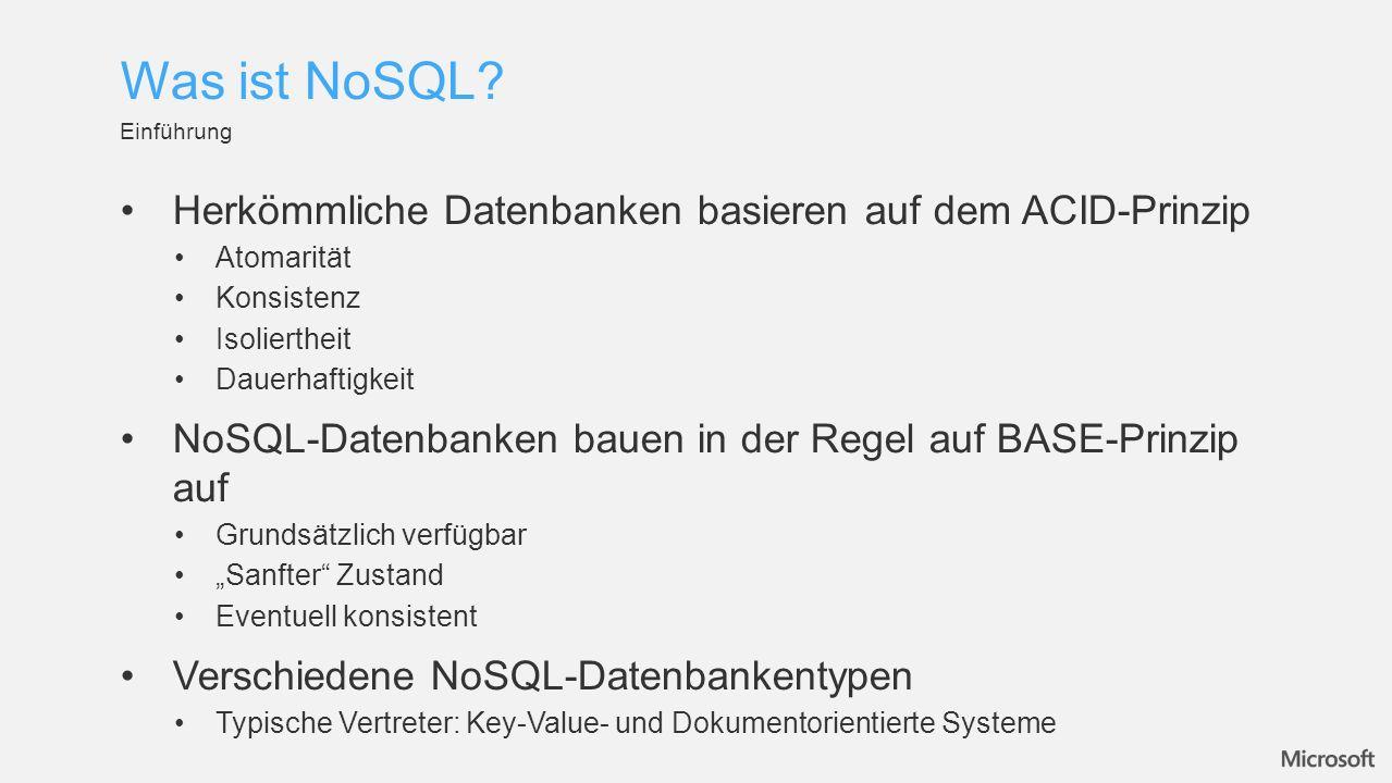 Herkömmliche Datenbanken basieren auf dem ACID-Prinzip Atomarität Konsistenz Isoliertheit Dauerhaftigkeit NoSQL-Datenbanken bauen in der Regel auf BAS