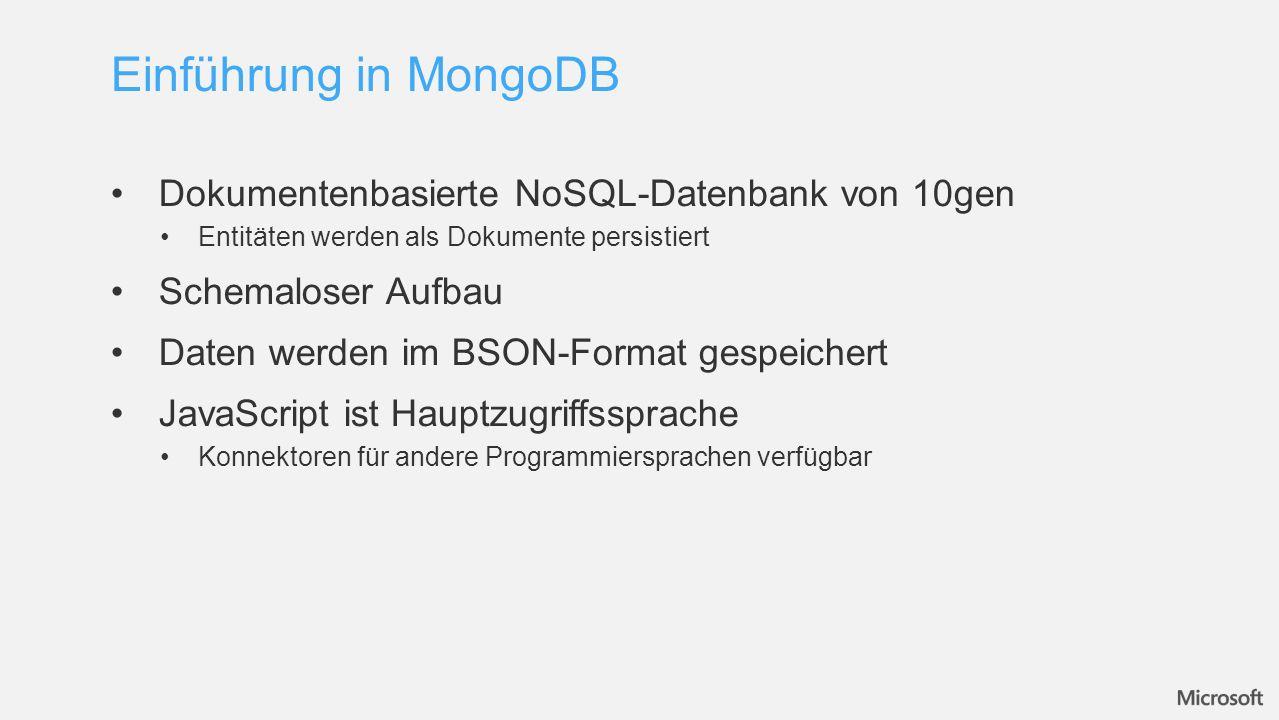 Dokumentenbasierte NoSQL-Datenbank von 10gen Entitäten werden als Dokumente persistiert Schemaloser Aufbau Daten werden im BSON-Format gespeichert Jav