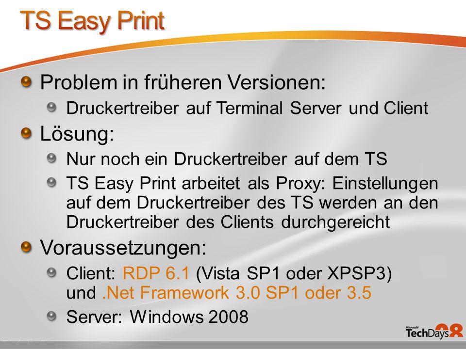 Problem in früheren Versionen: Druckertreiber auf Terminal Server und Client Lösung: Nur noch ein Druckertreiber auf dem TS TS Easy Print arbeitet als