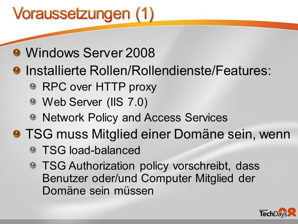 Windows Server 2008 Installierte Rollen/Rollendienste/Features: RPC over HTTP proxy Web Server (IIS 7.0) Network Policy and Access Services TSG muss M