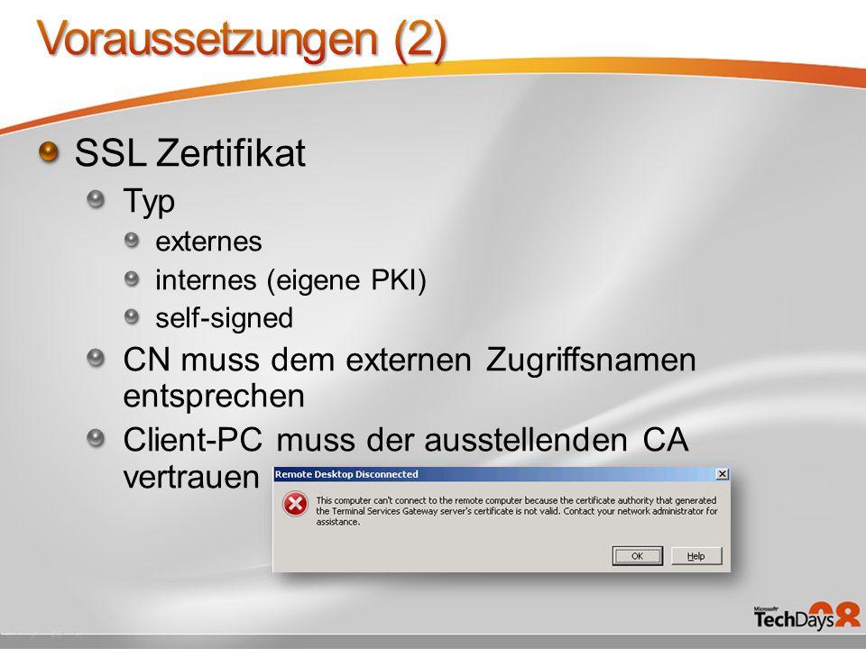 SSL Zertifikat Typ externes internes (eigene PKI) self-signed CN muss dem externen Zugriffsnamen entsprechen Client-PC muss der ausstellenden CA vertr