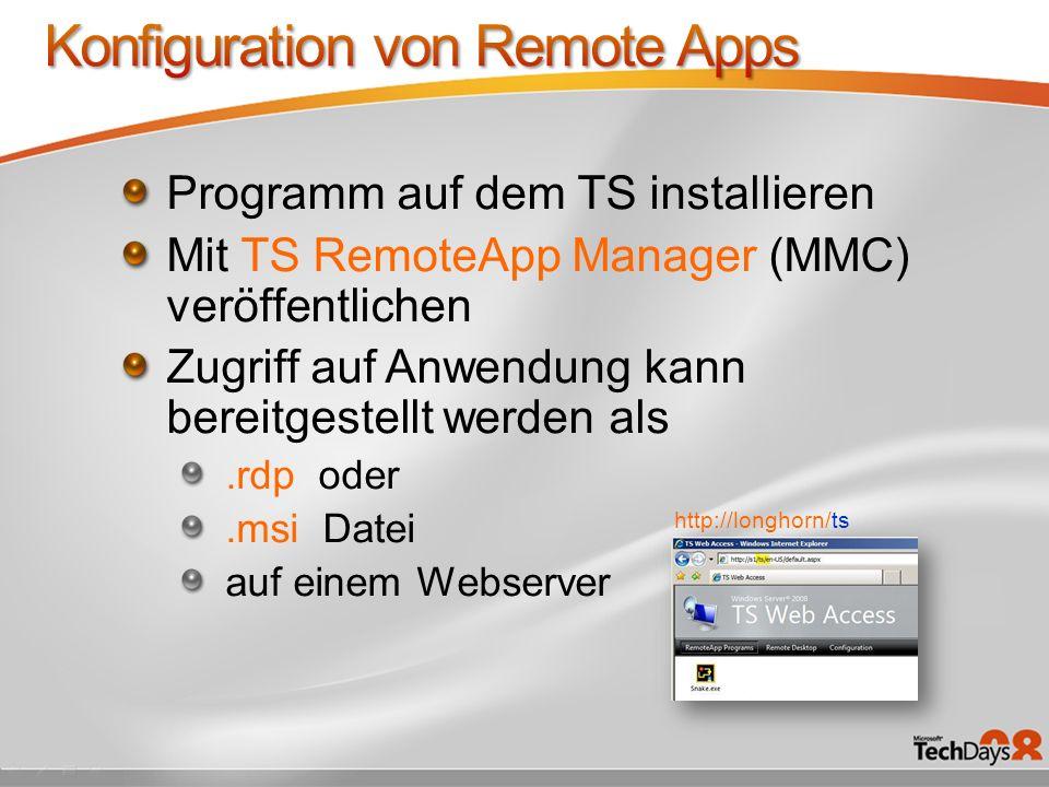 Programm auf dem TS installieren Mit TS RemoteApp Manager (MMC) veröffentlichen Zugriff auf Anwendung kann bereitgestellt werden als.rdp oder.msi Date