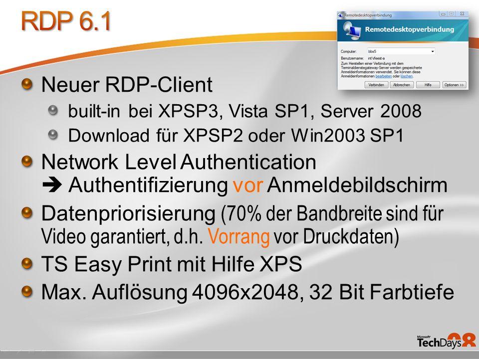 Neuer RDP-Client built-in bei XPSP3, Vista SP1, Server 2008 Download für XPSP2 oder Win2003 SP1 Network Level Authentication Authentifizierung vor Anm