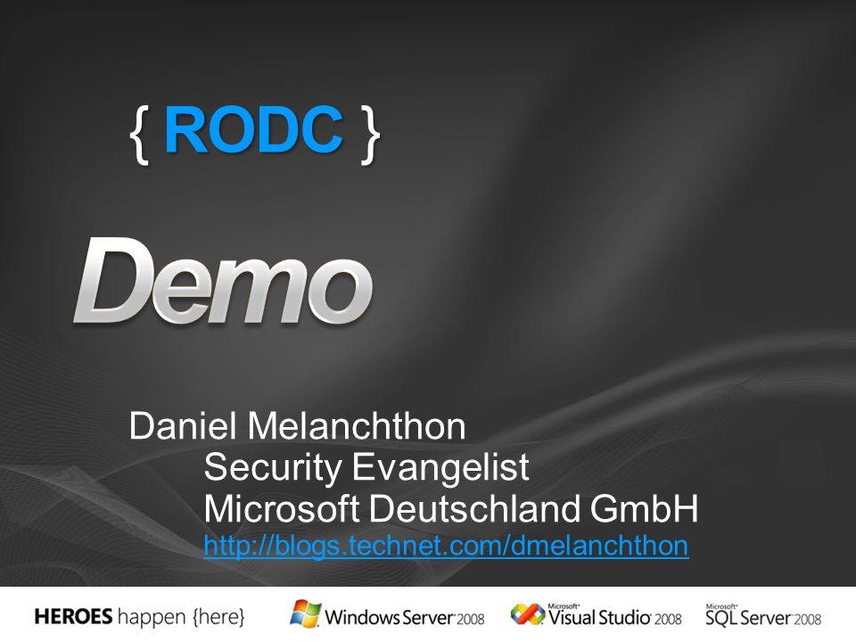 { RODC } Daniel Melanchthon Security Evangelist Microsoft Deutschland GmbH http://blogs.technet.com/dmelanchthon