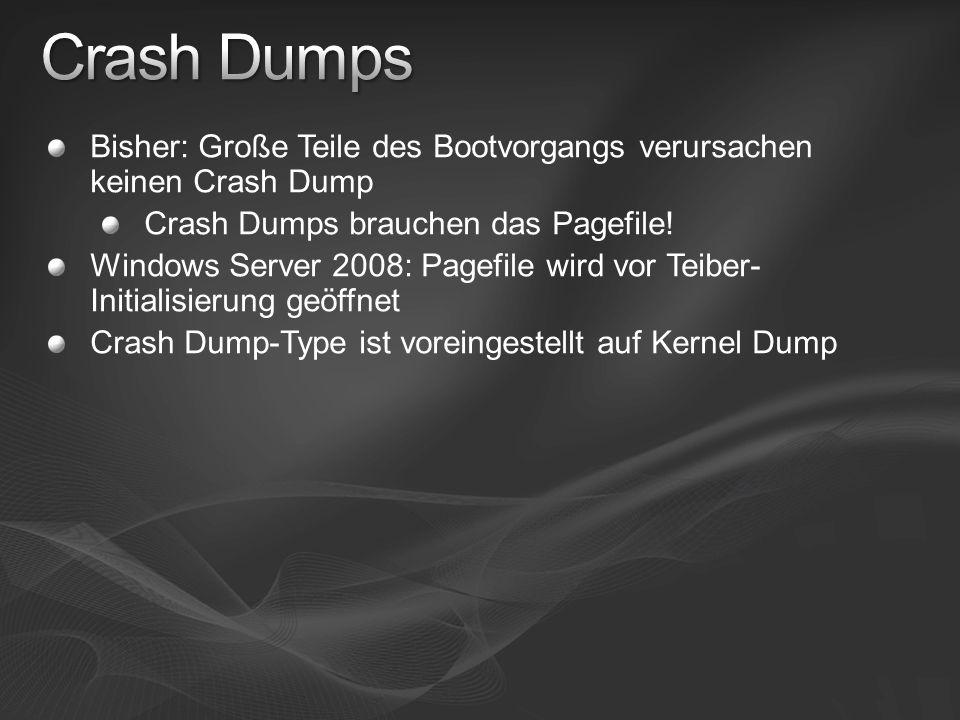 Bisher: Große Teile des Bootvorgangs verursachen keinen Crash Dump Crash Dumps brauchen das Pagefile! Windows Server 2008: Pagefile wird vor Teiber- I
