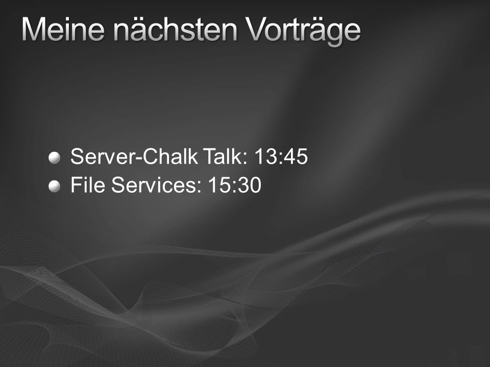 Server-Chalk Talk: 13:45 File Services: 15:30