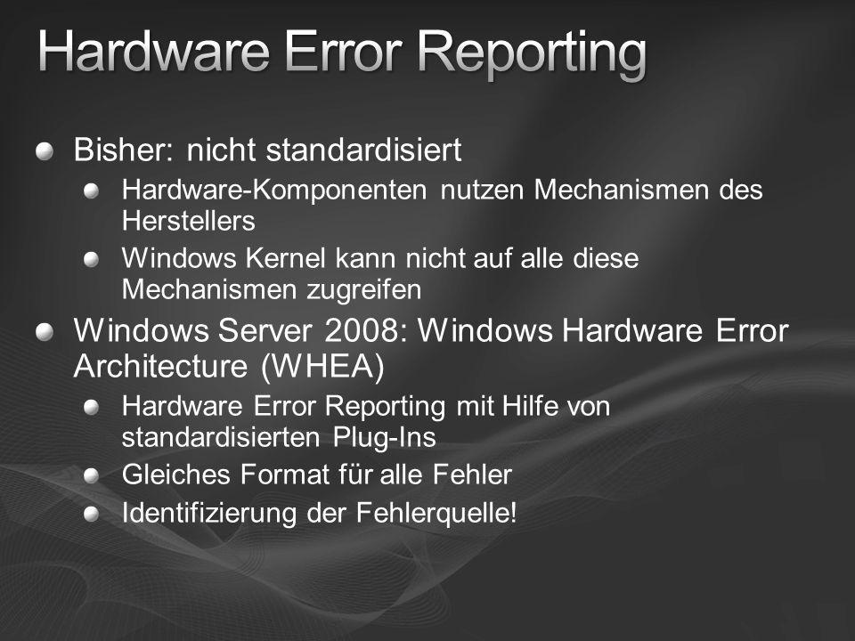 Bisher: nicht standardisiert Hardware-Komponenten nutzen Mechanismen des Herstellers Windows Kernel kann nicht auf alle diese Mechanismen zugreifen Wi