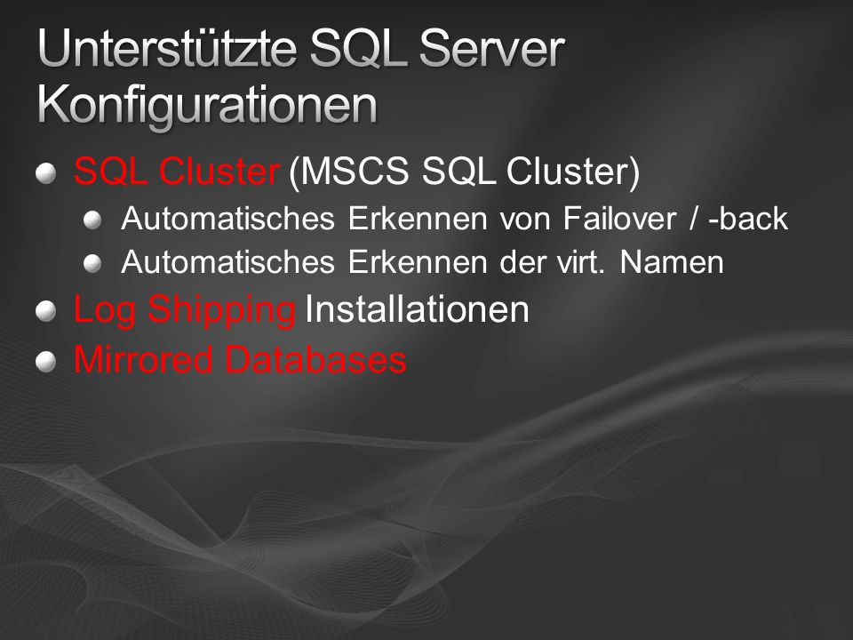 SQL Cluster (MSCS SQL Cluster) Automatisches Erkennen von Failover / -back Automatisches Erkennen der virt.