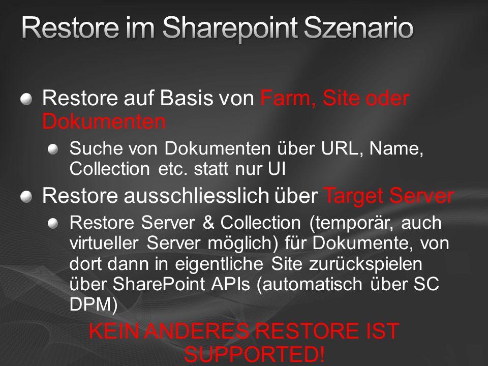 Restore auf Basis von Farm, Site oder Dokumenten Suche von Dokumenten über URL, Name, Collection etc.