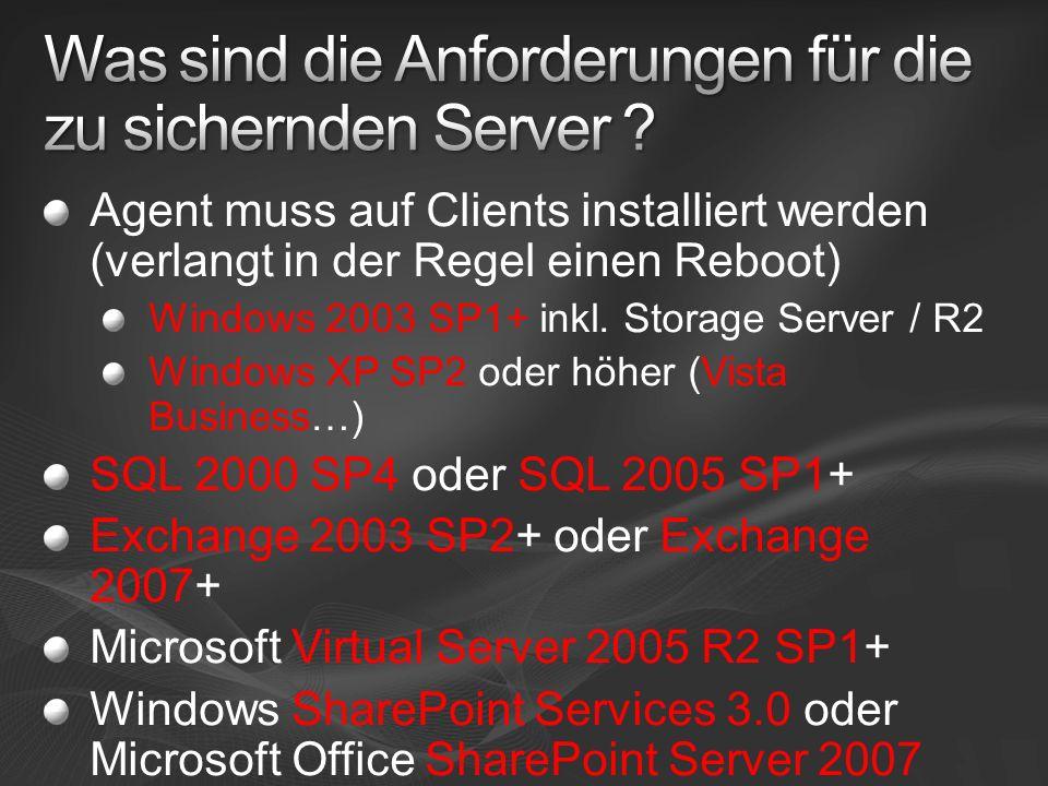 Agent muss auf Clients installiert werden (verlangt in der Regel einen Reboot) Windows 2003 SP1+ inkl.