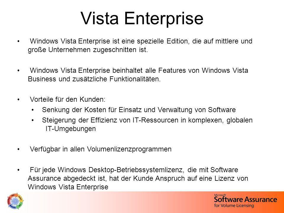 Vista Enterprise Windows Vista Enterprise ist eine spezielle Edition, die auf mittlere und große Unternehmen zugeschnitten ist. Windows Vista Enterpri