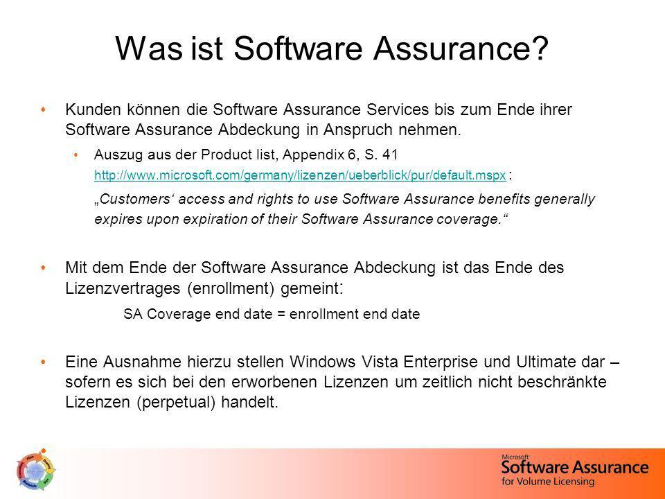 Was ist Software Assurance? Kunden können die Software Assurance Services bis zum Ende ihrer Software Assurance Abdeckung in Anspruch nehmen. Auszug a