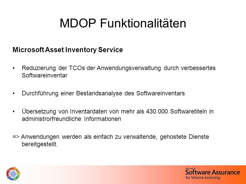 MDOP Funktionalitäten Microsoft Asset Inventory Service Reduzierung der TCOs der Anwendungsverwaltung durch verbessertes Softwareinventar Durchführung