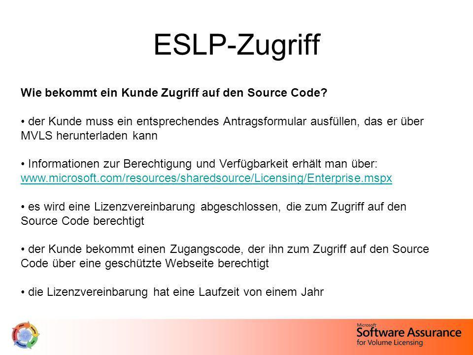 ESLP-Zugriff Wie bekommt ein Kunde Zugriff auf den Source Code? der Kunde muss ein entsprechendes Antragsformular ausfüllen, das er über MVLS herunter
