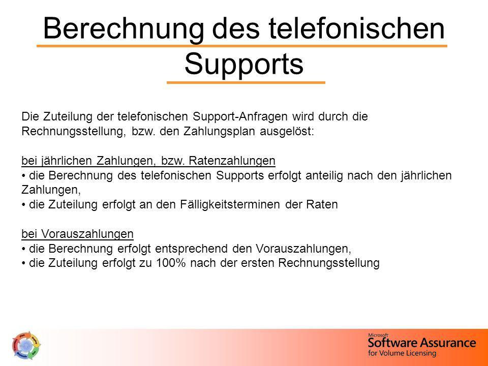 Berechnung des telefonischen Supports Die Zuteilung der telefonischen Support-Anfragen wird durch die Rechnungsstellung, bzw. den Zahlungsplan ausgelö