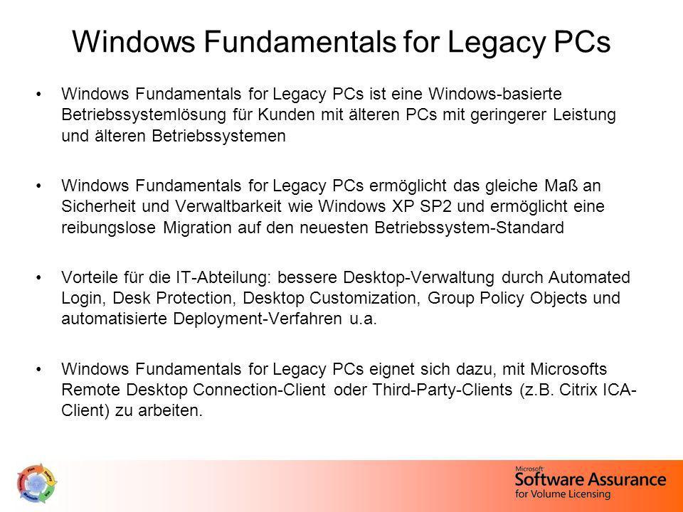 Windows Fundamentals for Legacy PCs Windows Fundamentals for Legacy PCs ist eine Windows-basierte Betriebssystemlösung für Kunden mit älteren PCs mit