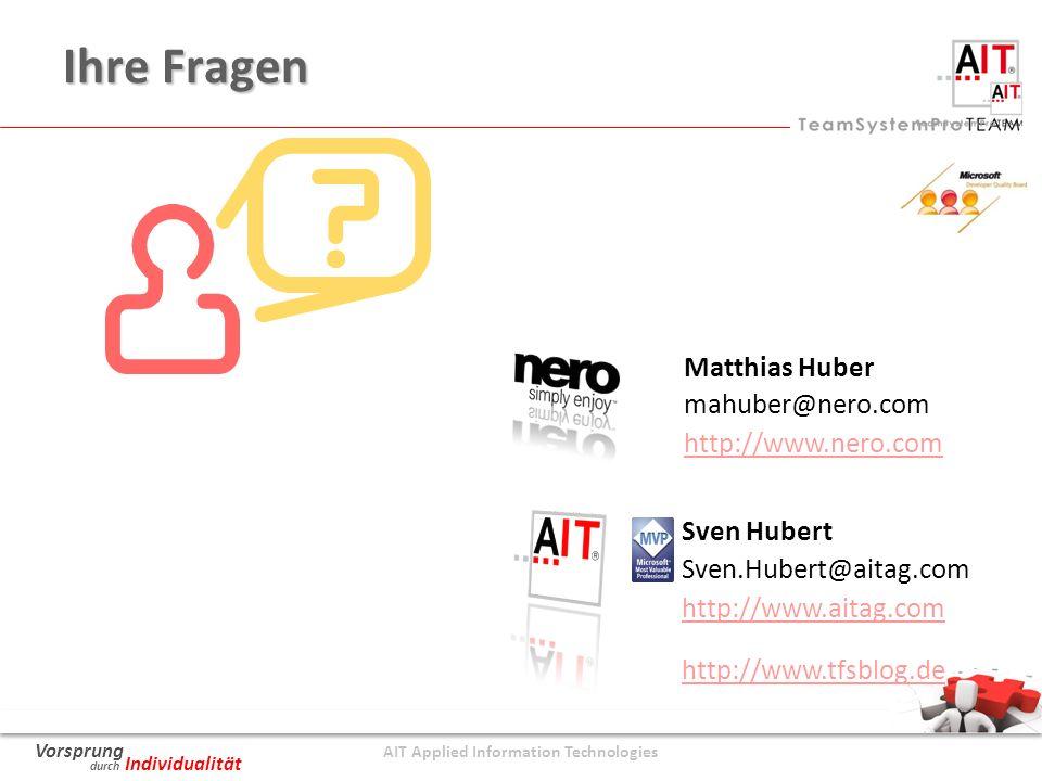 AIT Applied Information Technologies Vorsprung durch Individualität Ihre Fragen http://www.aitag.com http://www.tfsblog.de Sven Hubert Sven.Hubert@aitag.com http://www.nero.com Matthias Huber mahuber@nero.com