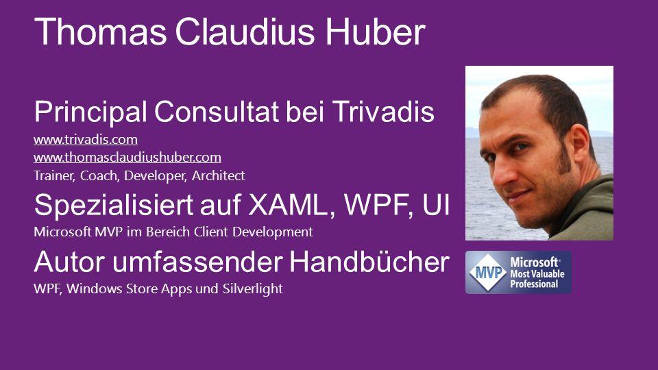 Thomas Claudius Huber Principal Consultat bei Trivadis www.trivadis.com www.thomasclaudiushuber.com Trainer, Coach, Developer, Architect Spezialisiert
