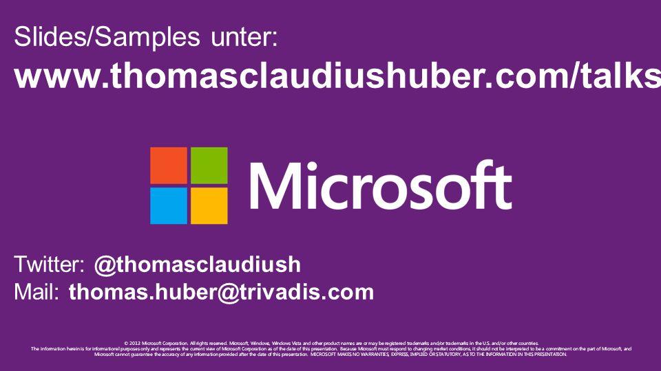 Slides/Samples unter: www.thomasclaudiushuber.com/talks.php Twitter: @thomasclaudiush Mail: thomas.huber@trivadis.com