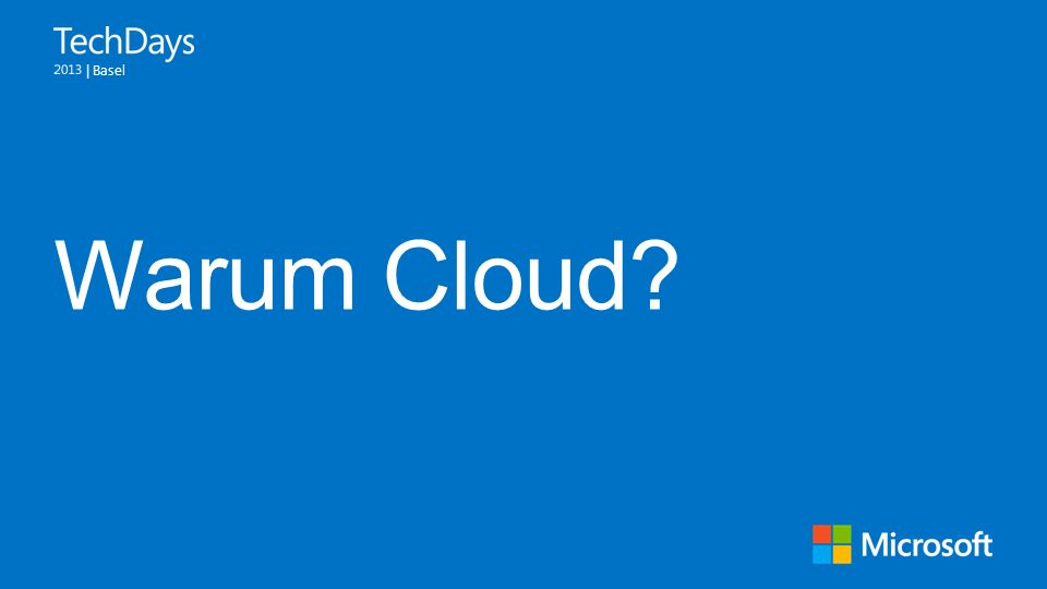 | Basel Warum Cloud?