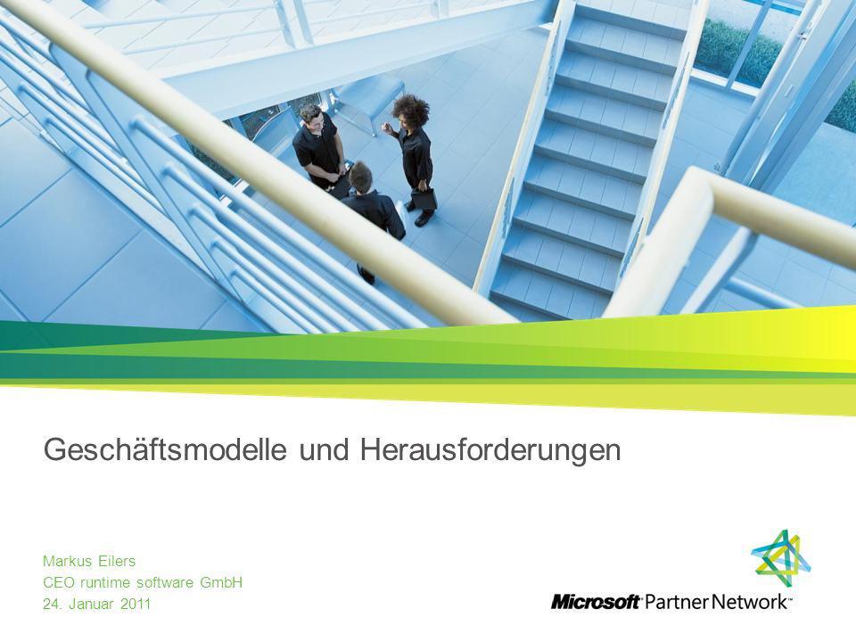 Geschäftsmodelle und Herausforderungen Markus Eilers CEO runtime software GmbH 24. Januar 2011