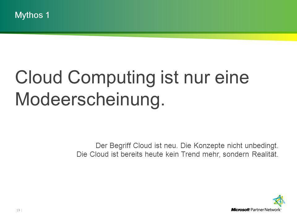 Mythos 1 19 | Cloud Computing ist nur eine Modeerscheinung.