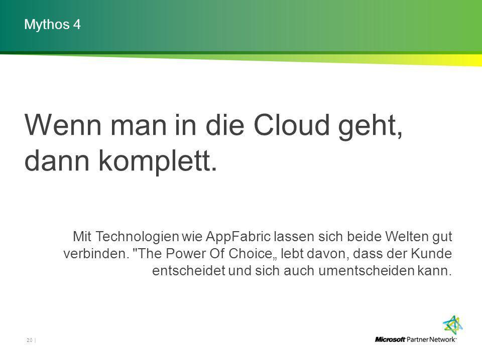 Mythos 4 20 | Wenn man in die Cloud geht, dann komplett.