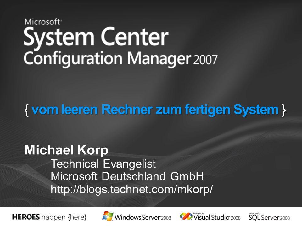 Windows Server 2008 (& Vista ) Setup Der Configuration Manager 2007 Die Werkzeuge: WDS, WinPE, ImageX, … Arbeiten mit Installations Images