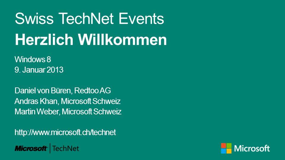 Swiss TechNet Events Herzlich Willkommen Windows 8 9.