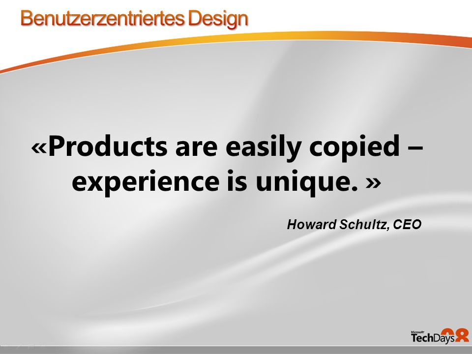 Howard Schultz, CEO «Products are easily copied – experience is unique. »