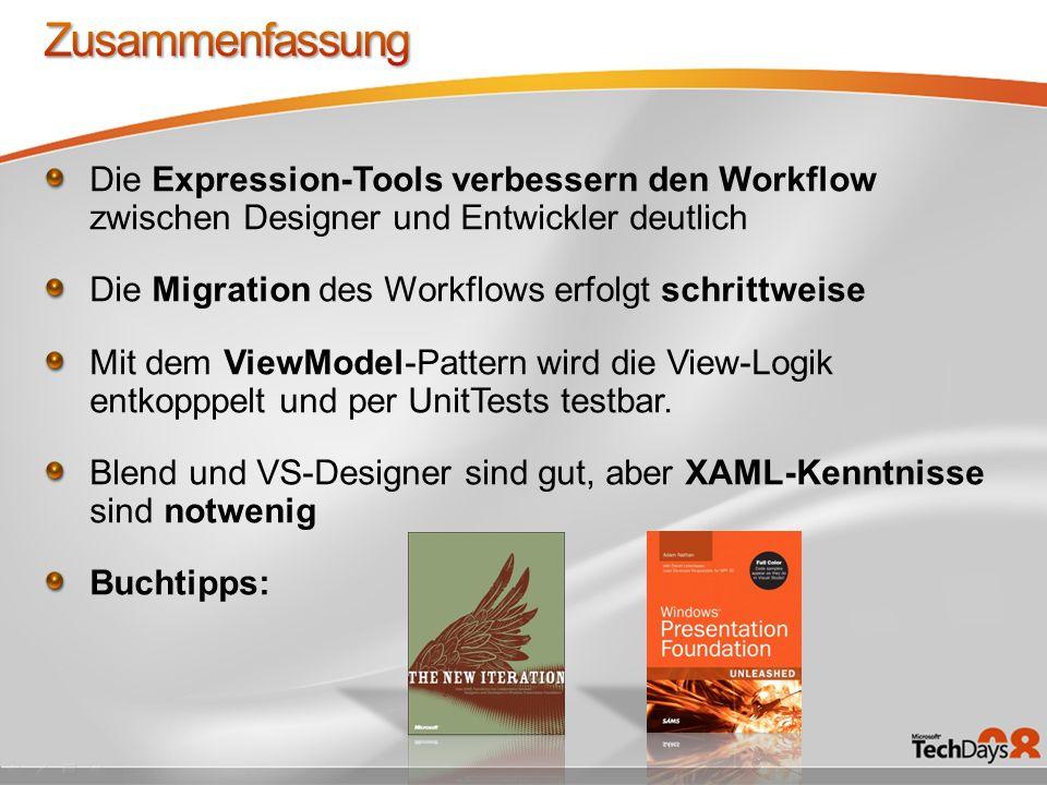Die Expression-Tools verbessern den Workflow zwischen Designer und Entwickler deutlich Die Migration des Workflows erfolgt schrittweise Mit dem ViewModel-Pattern wird die View-Logik entkopppelt und per UnitTests testbar.