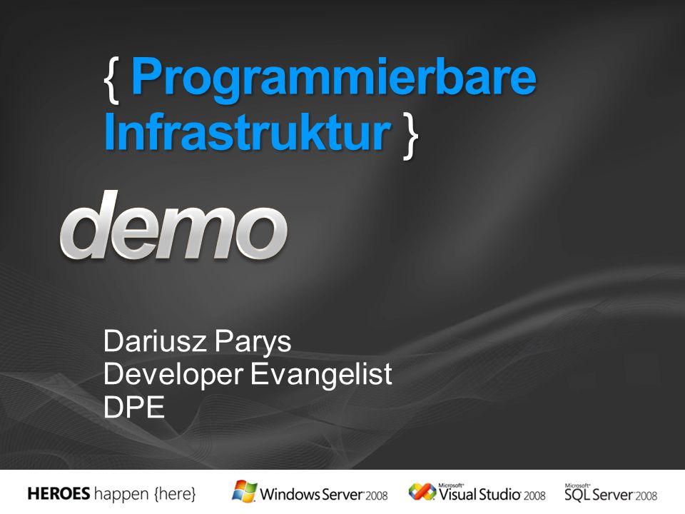 { Programmierbare Infrastruktur } Dariusz Parys Developer Evangelist DPE
