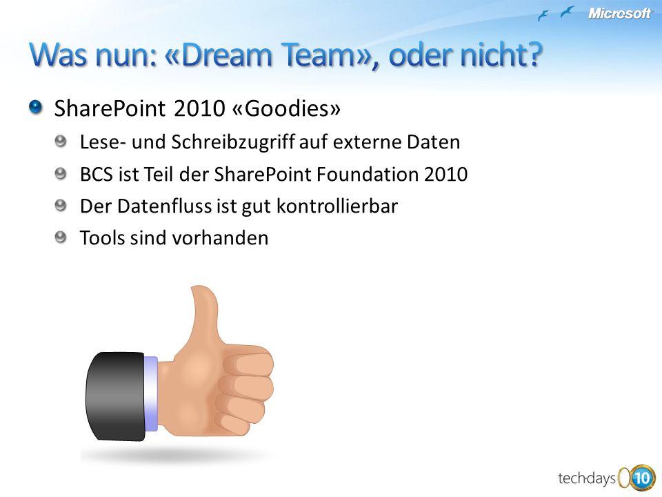 SharePoint 2010 «Goodies» Lese- und Schreibzugriff auf externe Daten BCS ist Teil der SharePoint Foundation 2010 Der Datenfluss ist gut kontrollierbar