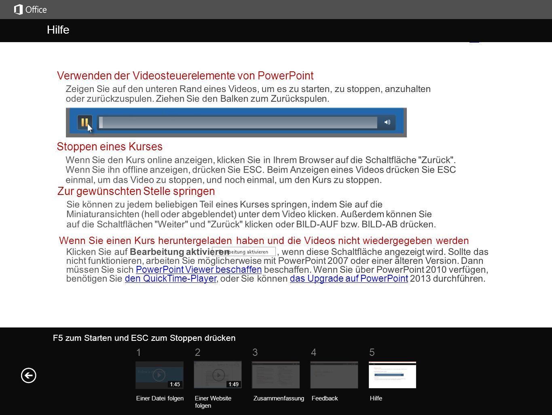 Hilfe Kurszusammenfass ung F5 zum Starten und ESC zum Stoppen drücken Hilfe ZusammenfassungFeedback Hilfe 51234 Einer Datei folgenEiner Website folgen 1:451:49