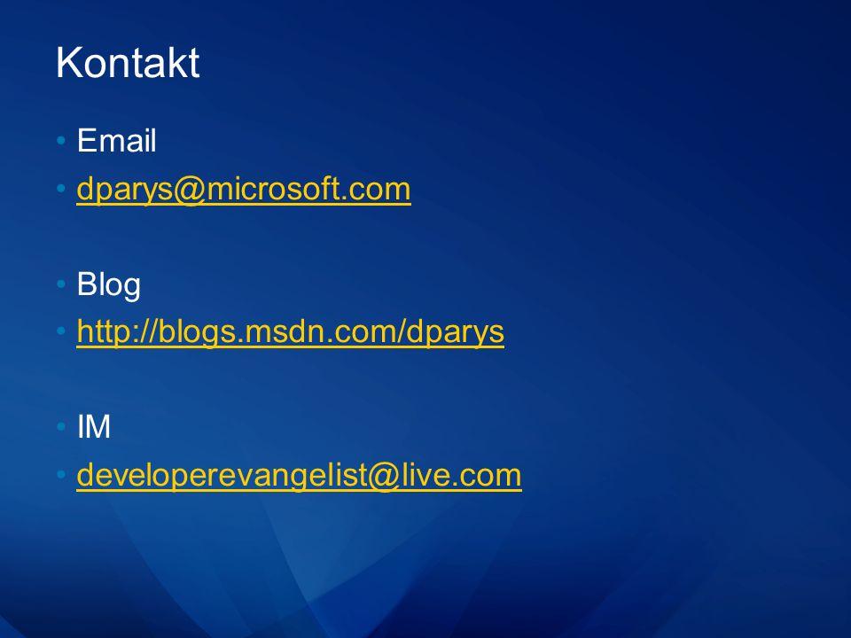 Kontakt Email dparys@microsoft.com Blog http://blogs.msdn.com/dparys IM developerevangelist@live.com