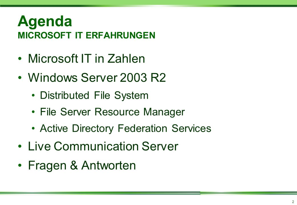 2 Agenda MICROSOFT IT ERFAHRUNGEN Microsoft IT in Zahlen Windows Server 2003 R2 Distributed File System File Server Resource Manager Active Directory