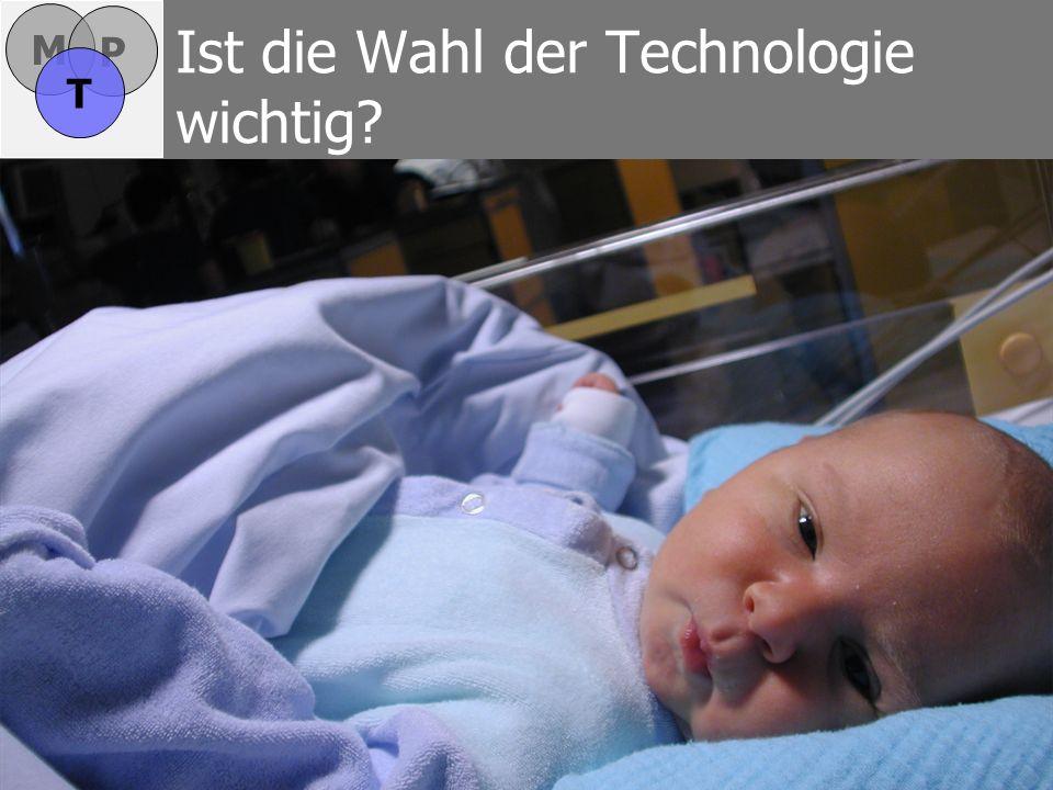 Ist die Wahl der Technologie wichtig? M P T