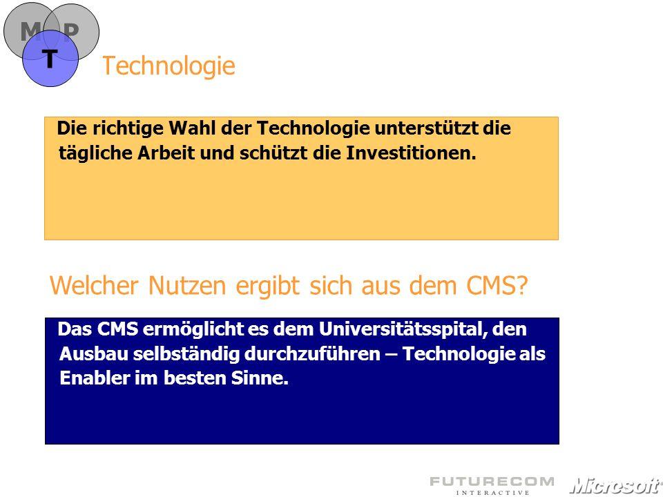 Technologie Die richtige Wahl der Technologie unterstützt die tägliche Arbeit und schützt die Investitionen. Das CMS ermöglicht es dem Universitätsspi