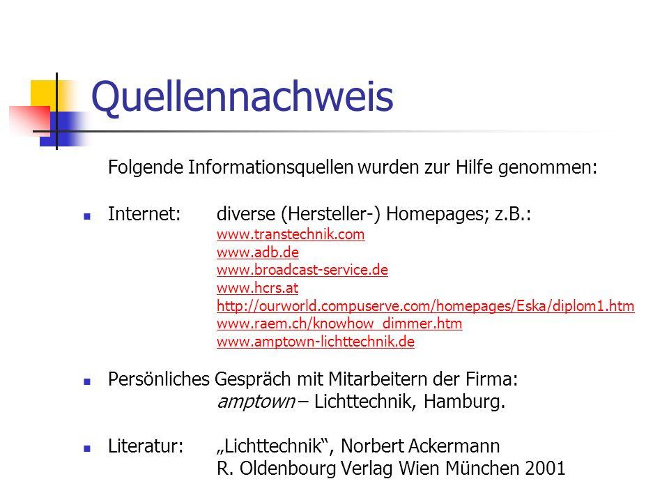 Quellennachweis Folgende Informationsquellen wurden zur Hilfe genommen: Internet:diverse (Hersteller-) Homepages; z.B.: www.transtechnik.com www.adb.d